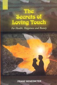 The Secrets of Loving Touch By Franz Benedikter  [MLBD]