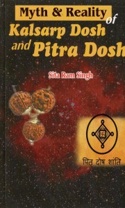 Myth & Reality of Kalsarp Dosh and Pitru Dosh by Sita Ram Singh [AP]