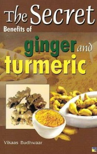 The Secret Of Benefits Of Ginger And Turmeric