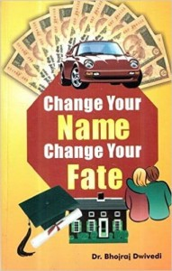 Change Your Name Change Your Fate By Dr. Bhojraj Dwivedi [DP]
