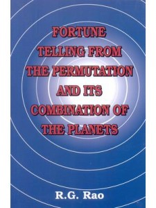 Fortune Telling From The Permutation And Its Combination Of The Planets by R.G. Rao