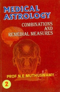 Medical Astrology - Vol 2-  Concepts & Remedial Measures by Prof. N.E. Muthuswamy [MiscP]