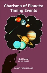 Charisma of Planets: Timing Events  By Lt. Col(Retd.) Raj Kumar