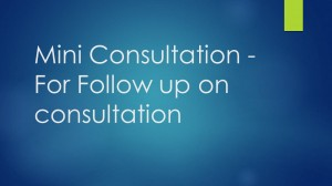 Mini Consultation - For Follow Up On Consultation [SA]