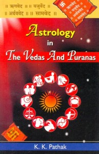 Astrology in the Vedas & Puranas by K K Pathak [AP]
