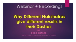 Recordings - Why Different Nakshatras give different results in their dashas by Dr K S Charak webinar