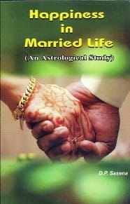 Happiness In Married Life By D.P. Saxena [RP]