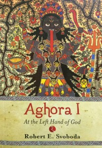 Aghora I : At the left hand of God By Dr. Robert E Svoboda [RuP]