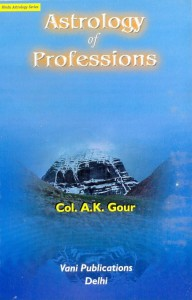 Astrology Of Professions  BY [Col. A.K.GOUR