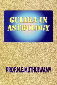 Gulika In Astrology by Prof. N.E. Muthuswamy [CBH]