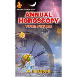 Annual Horoscopy Your future by M N Kedar [AP]