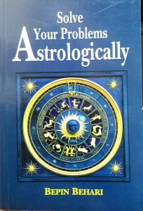 Solve your Problems Astrologically by Bepin Behari [MLBD]