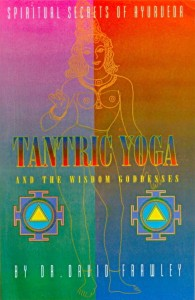 Tantric Yoga  and the Wisdom Goddesses - By David Frawley [MLBD]