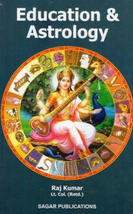 Education & Astrology by Lt. Col. (Rtd.) Raj Kumar | sagar publications | astrology books
