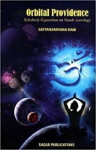 Orbital Providence: Scholarly Exposition on Naadi Astrology by Satyanarayana Naik sagar publications astrology books