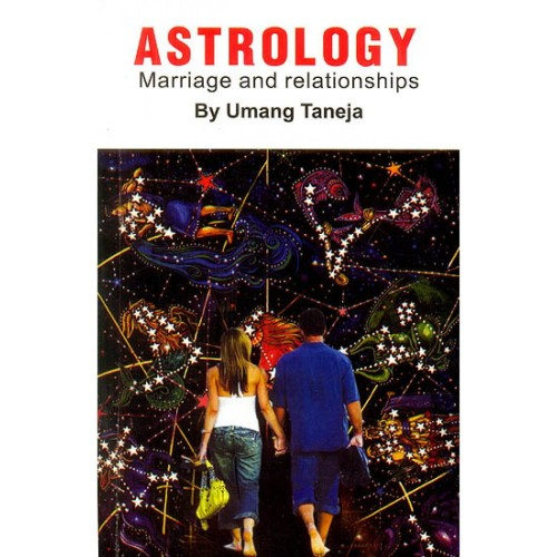 Astrology: Marriage and Relationships By Umang Taneja [UTP]