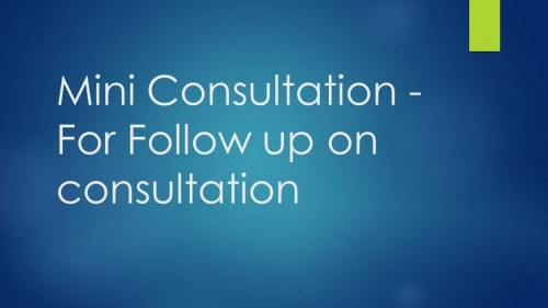 Mini Consultation - For Follow up on consultation.jpg